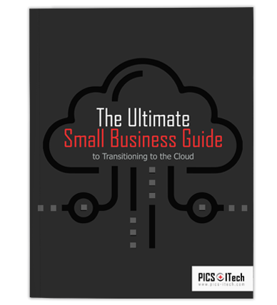 PICSItech Transitioning to the cloud small business guide:  Improve Team Productivity, Increase Security, Reduce Costs, and Drive Business Growth
